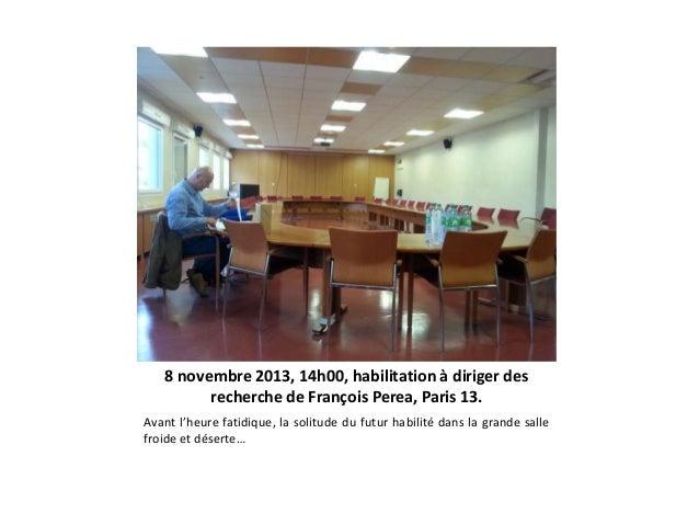 8 novembre 2013, 14h00, habilitation à diriger des recherche de François Perea, Paris 13. Avant l'heure fatidique, la soli...