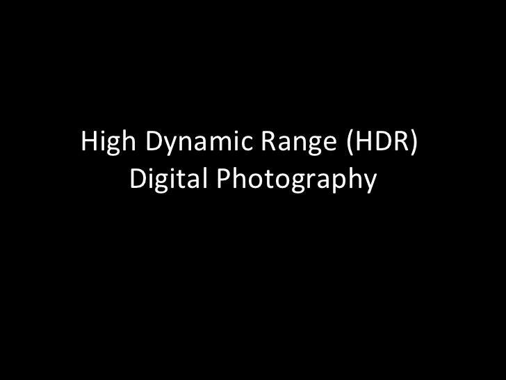 High Dynamic Range (HDR)  Digital Photography