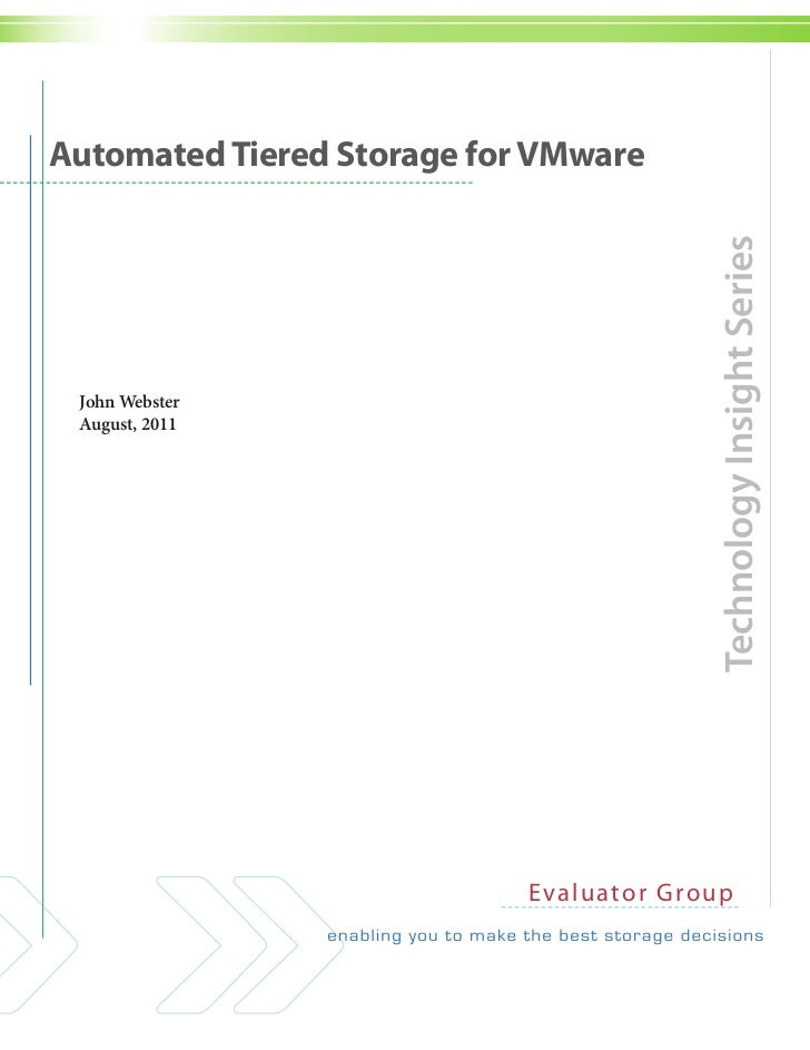 Automated Tiered Storage for VMware                                            Technology Insight Series John Webster Augu...