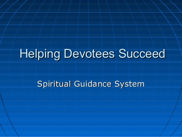 Helping Devotees Succeed  Spiritual Guidance System