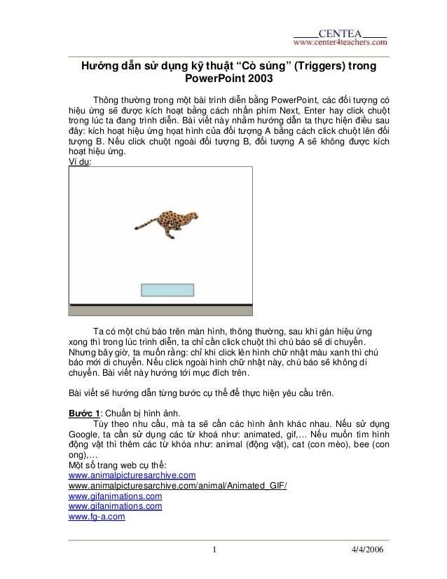 """Hướng dẫn sử dụng kỹ thuật """"Cò súng"""" (Triggers) trong                    PowerPoint 2003       Thông thường trong một bài ..."""