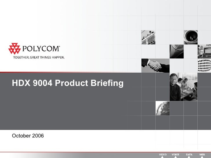 HDX 9004 Product Briefing October 2006
