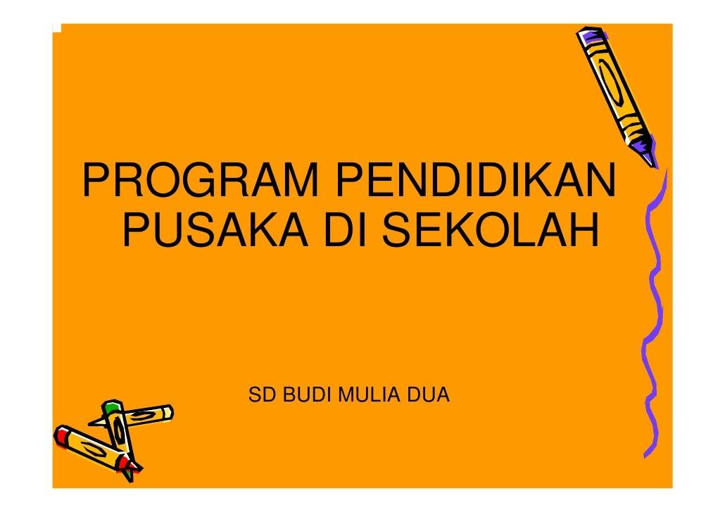 Program Pendidikan Pusaka di SD Budi Mulai Dua, Yogyakarta (2010)