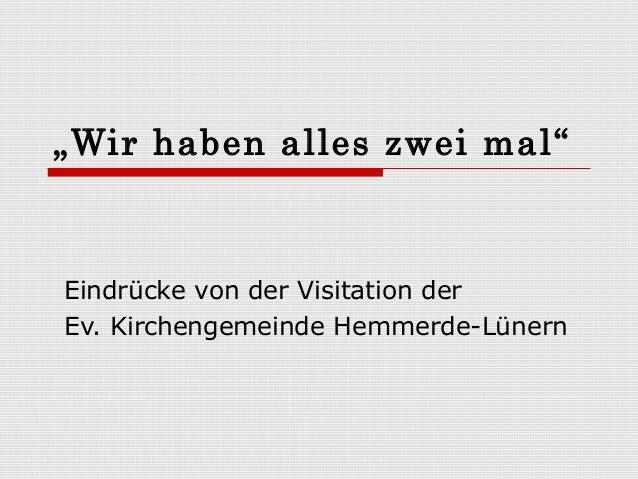 """""""Wir haben alles zwei mal""""  Eindrücke von der Visitation der Ev. Kirchengemeinde Hemmerde-Lünern"""