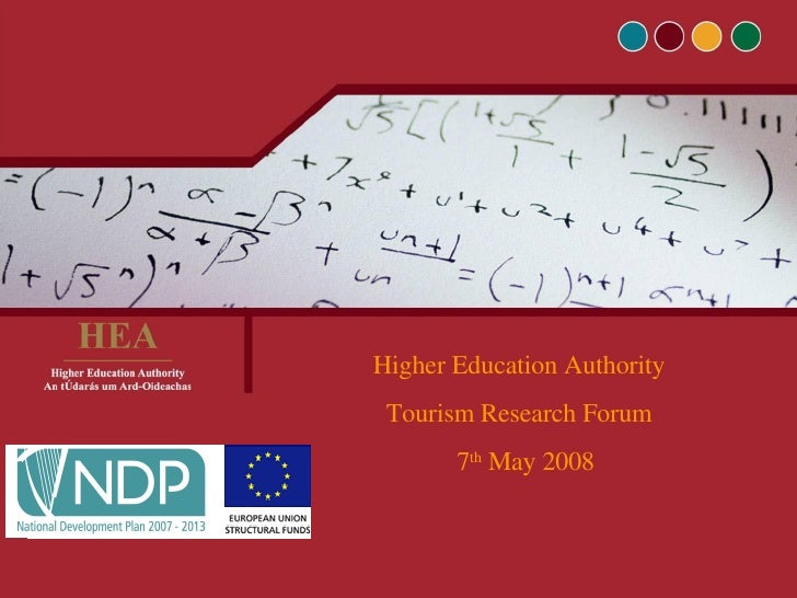 Higher Education Authority  Tourism Research Forum  7 th  May 2008