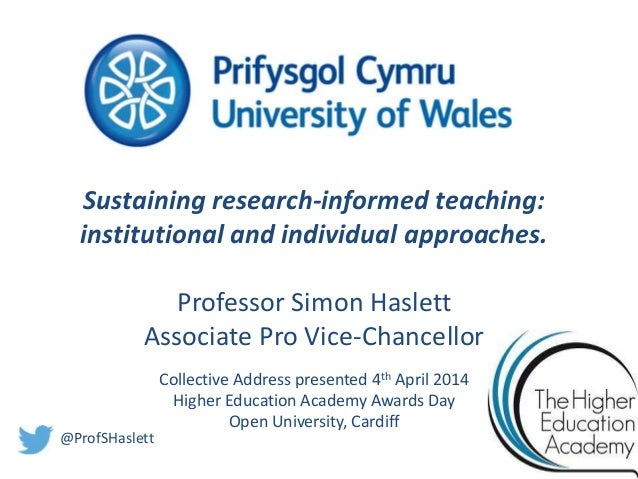 Sustaining research-informed teaching: institutional and individual approaches. Professor Simon Haslett Associate Pro Vice...