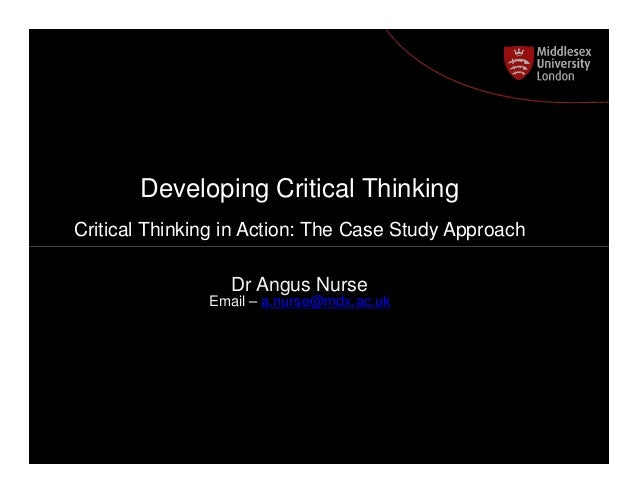 Developing Critical Thinking Postgraduate Course The Case Study Approach Critical Thinking in Action: Feedback Dr Angus Nu...