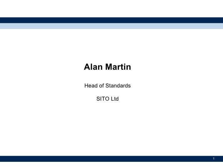 Alan Martin Head of Standards SITO Ltd