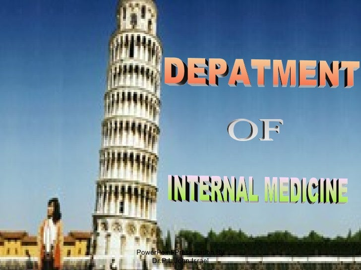 PowerPoint Presentation By Dr.P.L.John Israel INTERNAL MEDICINE DEPATMENT  OF