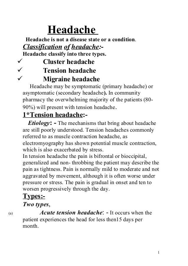 Headache          Headache is not a disease state or a condition.      Classification of headache:-      Headache classify...