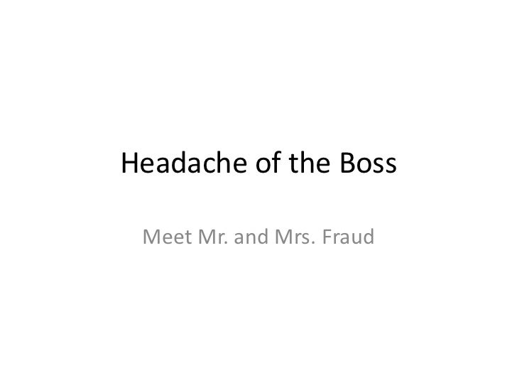 Headache of the Boss Meet Mr. and Mrs. Fraud