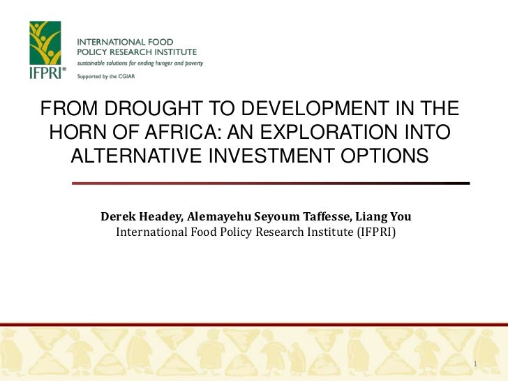 From Drought to Development in the horn of Africa: An exploration into alternative investment options