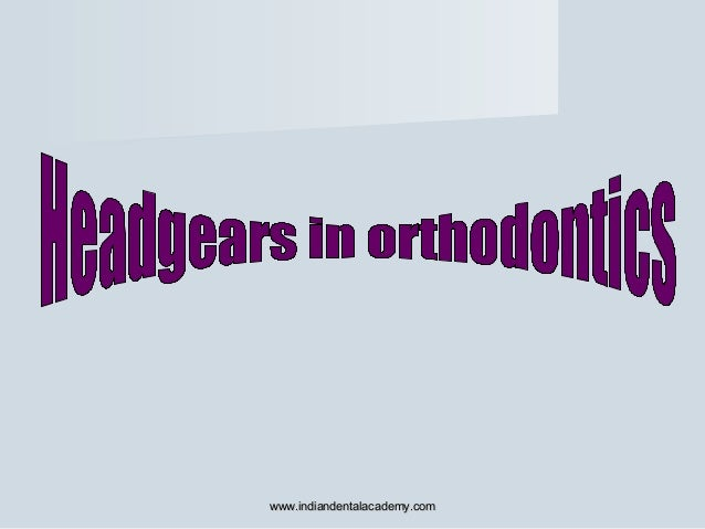 Headgear /certified fixed orthodontic courses by Indian dental academy