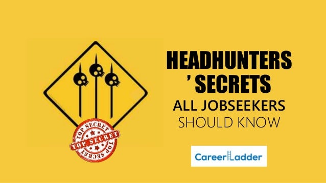 Head hunters' secrets (that all job seekers should know)