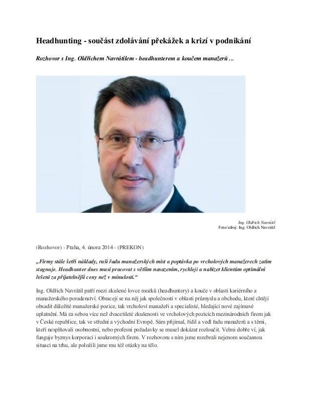 Headhunting - součást zdolávání překážek a krizí v podnikání Rozhovor s Ing. Oldřichem Navrátilem - headhunterem a koučem ...