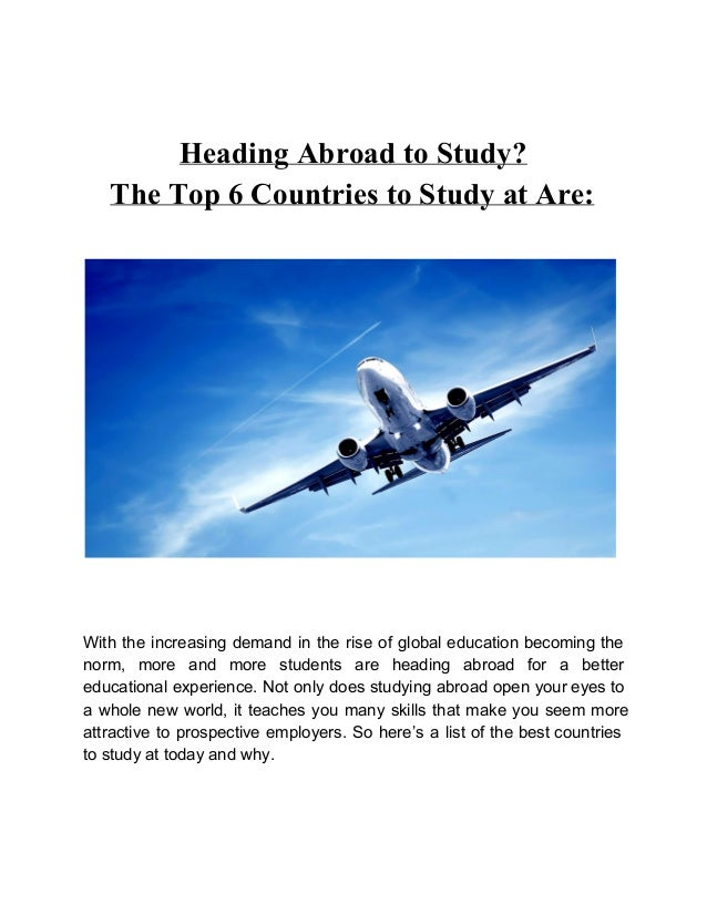HeadingAbroadtoStudy?    TheTop6CountriestoStudyatAre:With the increasing demand in the rise of global ...