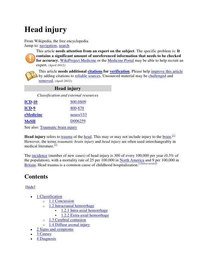 Head injuryFrom Wikipedia, the free encyclopediaJump to: navigation, search      This article needs attention from an expe...