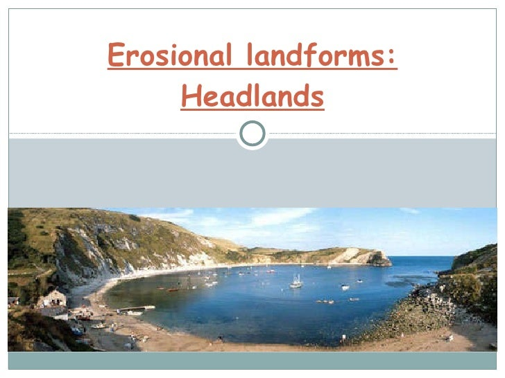 Erosional landforms: Headlands