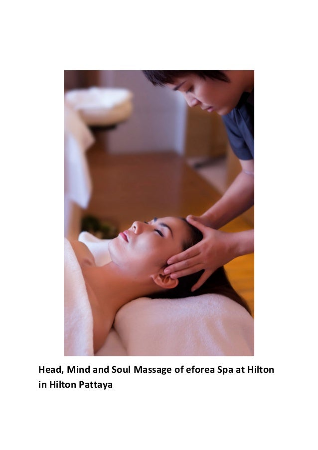 Head, Mind and Soul Massage of eforea Spa at Hilton in Hilton Pattaya