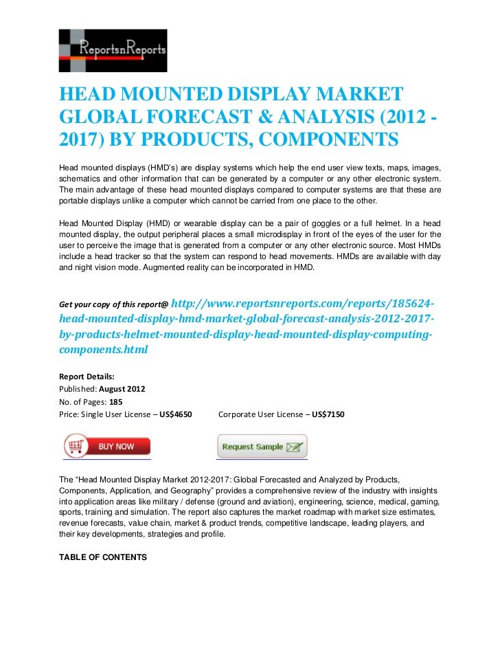 HEAD MOUNTED DISPLAY MARKETGLOBAL FORECAST & ANALYSIS (2012 -2017) BY PRODUCTS, COMPONENTSHead mounted displays (HMD's) ar...