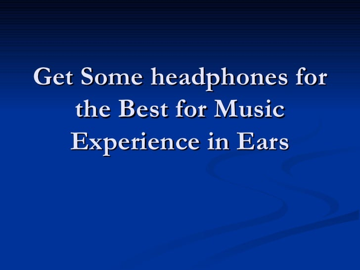 Headphone for perfect music experience