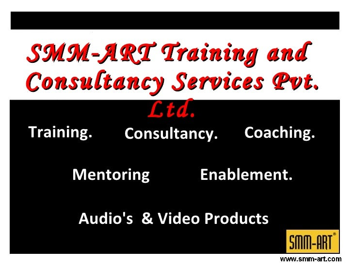 Coaching. Mentoring Consultancy.  Enablement. SMM-ART Training and Consultancy Services Pvt. Ltd. Training. Audio's  & Vid...