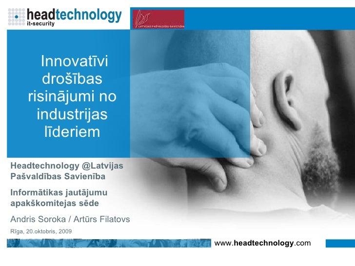 Innovatīvi drošības risinājumi no industrijas līderiem Headtechnology @Latvijas Pašvaldības Savienība  Informātikas jaut...