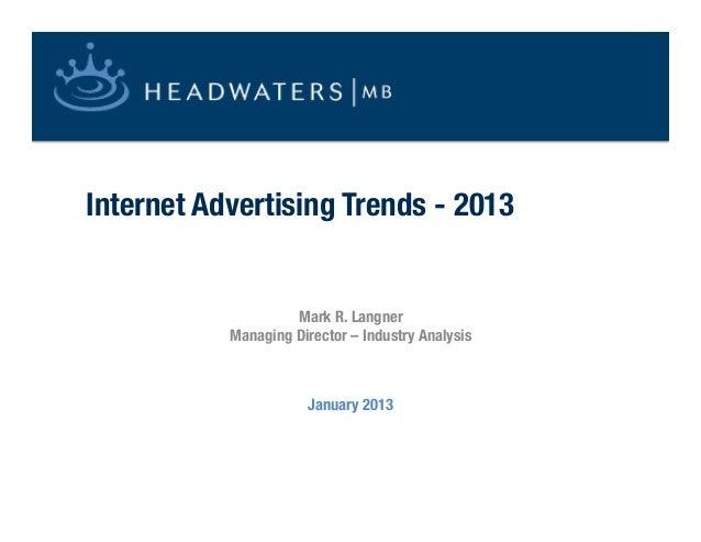 "Internet Advertising Trends - 2013                    Mark R. Langner""           Managing Director – Industry Analysis    ..."