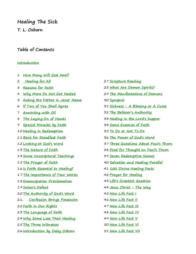 Healing The Sick T. L. Osborn Table of Contents Introduction 1 How Many Will God Heal? 2 Healing for All 3 Reasons for Fai...