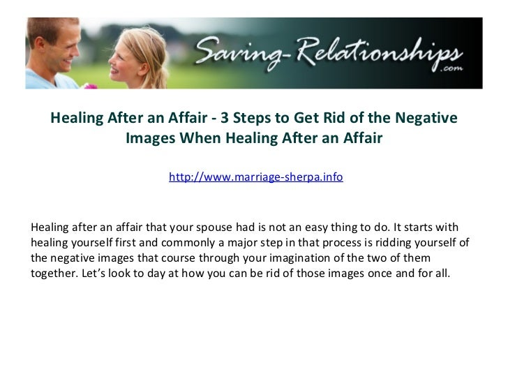 Healing After an Affair - 3 Steps to Get Rid of the Negative Images When Healing After an Affair http://www.marriage-sherp...