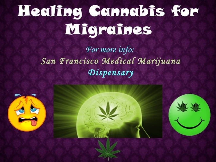For more info:San Francisco Medical Marijuana           Dispensary