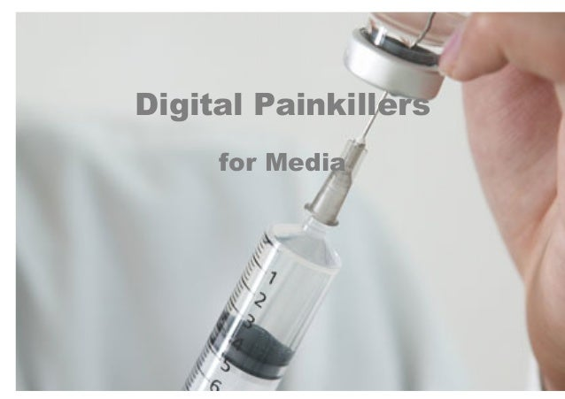 Digital Painkillersfor Media