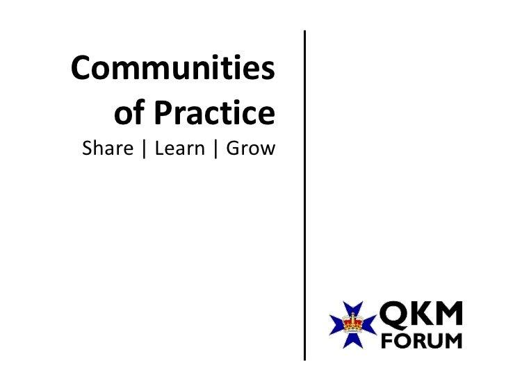 Communities  of PracticeShare | Learn | Grow