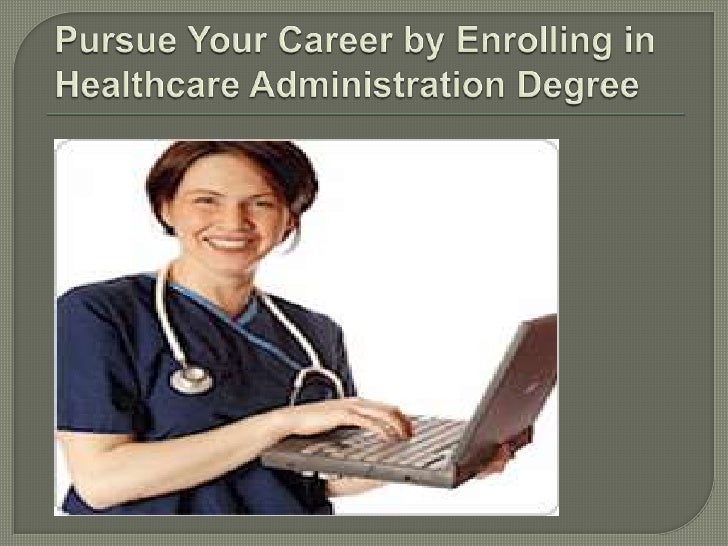 To work in the healthcare field is both aprofession and a calling. Do you know thatadministration is a part of the calling...