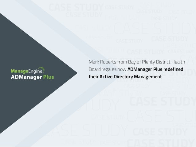 Bay of plenty board health district uses ManageEngine ADManager Plus to manage Active Directory.