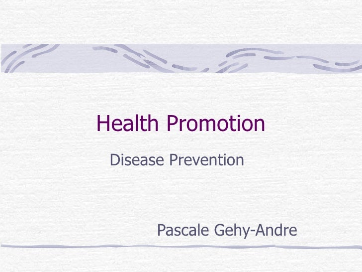 Health Promotion Disease Prevention Pascale Gehy-Andre