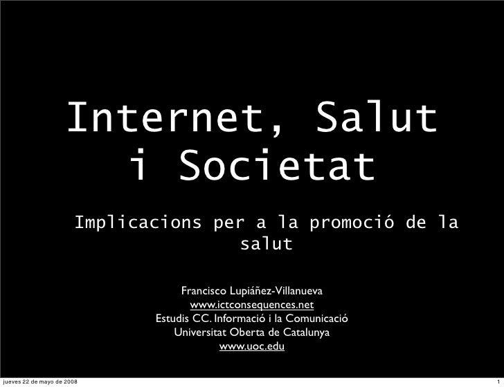 Internet, Salut                       i Societat                        Implicacions per a la promoció de la              ...