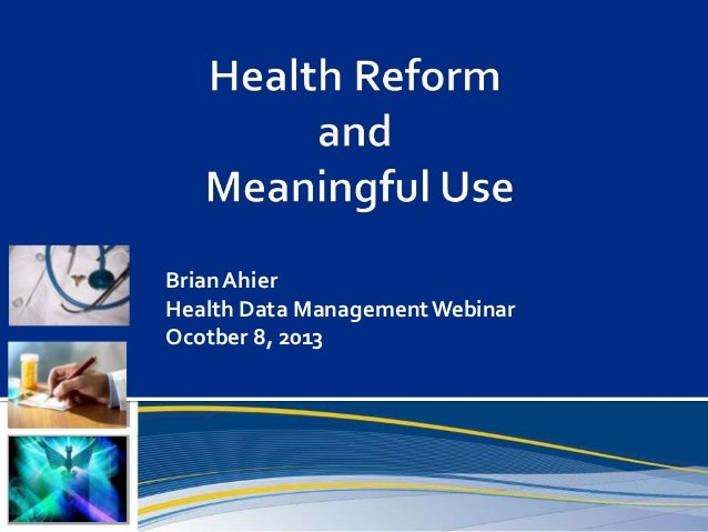Health Reform and Meaningful Use
