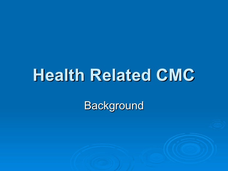 Health Related CMC Background