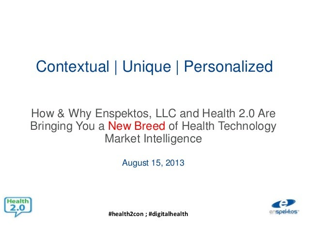 #health2con ; #digitalhealth Contextual | Unique | Personalized How & Why Enspektos, LLC and Health 2.0 Are Bringing You a...