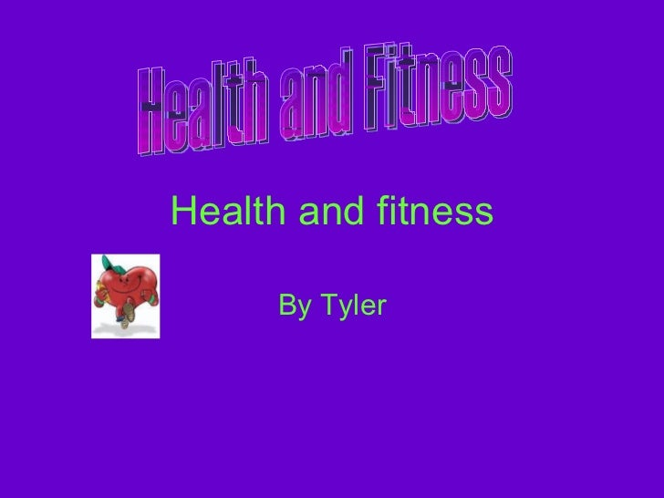 Health and fitness By Tyler Health and Fitness