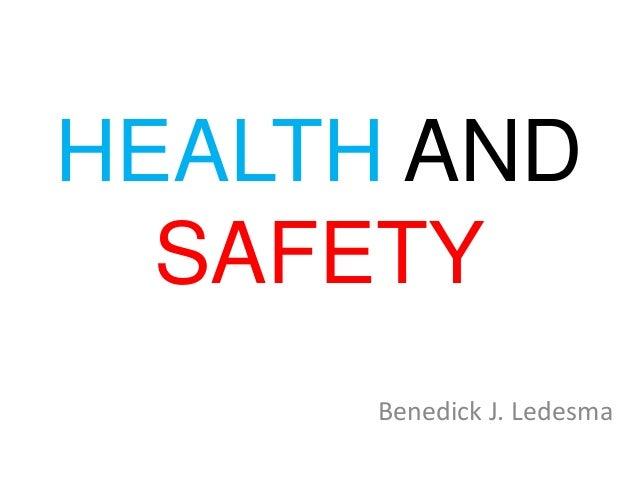 HEALTH AND  SAFETY      Benedick J. Ledesma