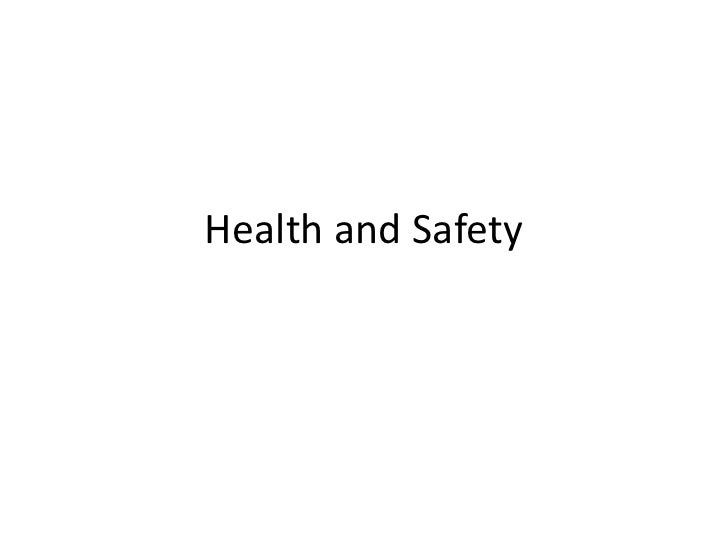 Health and Safety<br />