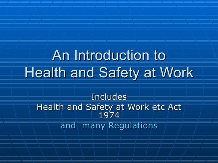 An Introduction to Health and Safety at Work              Includes  Health and Safety at Work etc Act                1974 ...