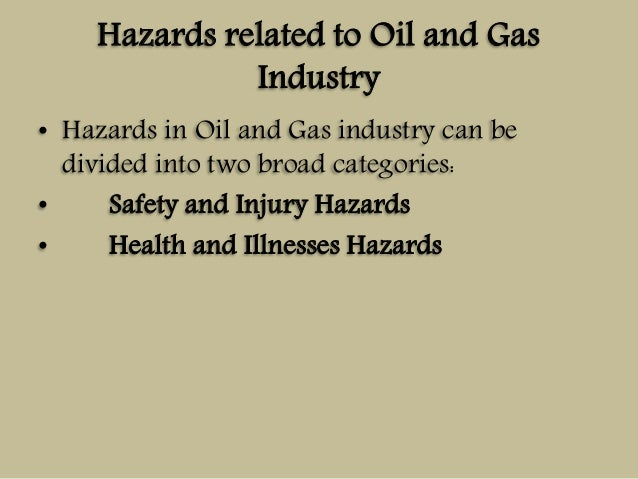 safety and hazards in oil and Hazards and risks established for the ehs guidelines for petroleum refining cover processing operations from crude oil to environmental, health, and safety.