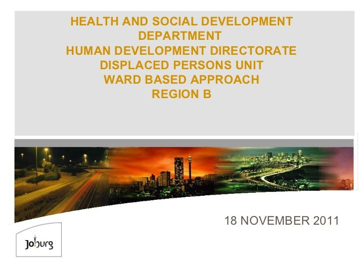 HEALTH AND SOCIAL DEVELOPMENT DEPARTMENT  HUMAN DEVELOPMENT DIRECTORATE DISPLACED PERSONS UNIT WARD BASED APPROACH REGION ...