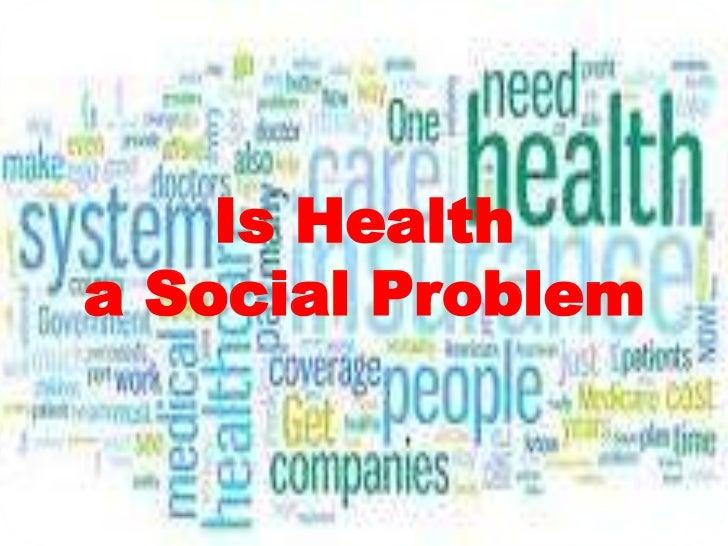 Is Health a Social Problem<br />
