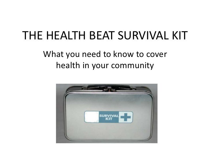 THE HEALTH BEAT SURVIVAL KIT<br />What you need to know to cover health in your community<br />