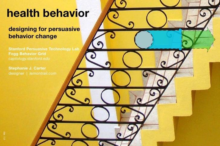 Health Behavior: Designing for Persuasive Behavior Change