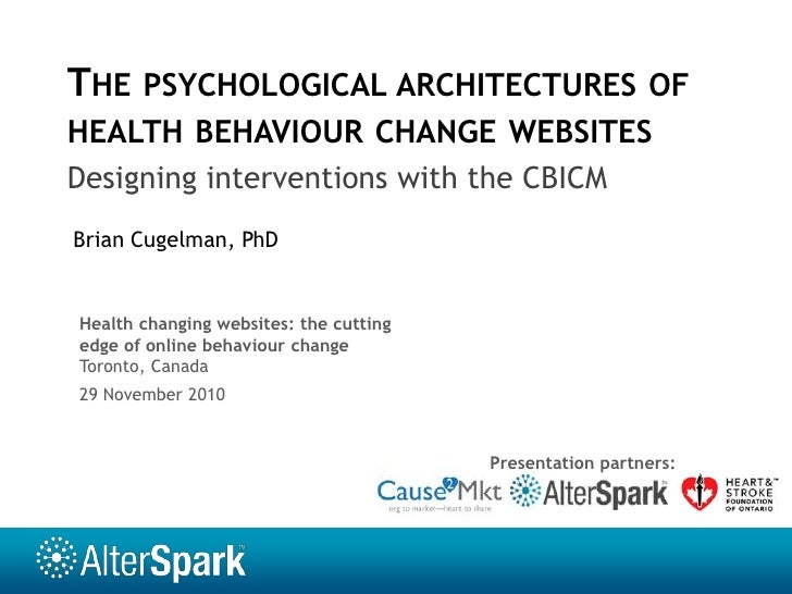 The psychological architectures of health behaviour change websites<br />Designing interventions with the CBICM<br />Brian...
